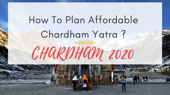 how to plan affordable chardham yatra 2020